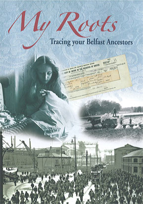 My Roots: Tracing your Belfast Ancestors