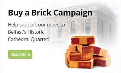 Buy a Brick Campaign - Help support our move to Belfast's Historic Cathedral Quarter!