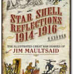 Star Shell Reflections 1914-1916: The Illustrated Great War Diaries of Jim Maultsaid