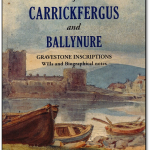 Carrickfergus & Ballynure Gravestone Inscriptions Now Available.