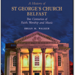 New Publication - A History of St George's Church Belfast.