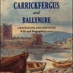 Old Families of Carrickfergus and Ballynure (Gravestone Inscriptions) - Now Available!