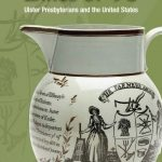 Exiles of '98: Ulster Presbyterians and the United States - Now Available